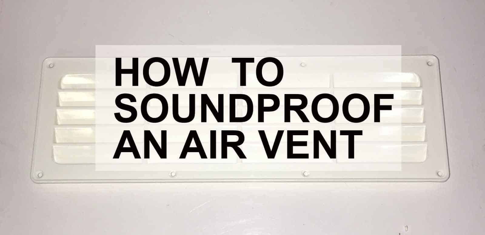 How to soundproof an air vent