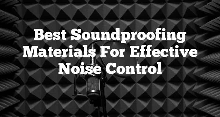 Best Soundproofing Materials & Products