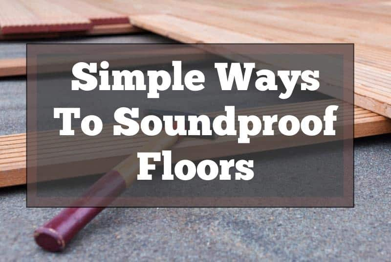 How to Soundproof Floors